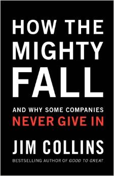 How The Mighty Fall - Jim Collins