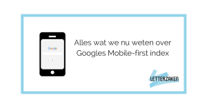 Alles wat we nu weten over de Google Mobile-first index