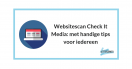 Websitescan Check it Media [VIDEO + transcriptie]