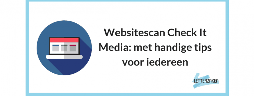 Websitescan Check It Media - met handige tips voor iedereen